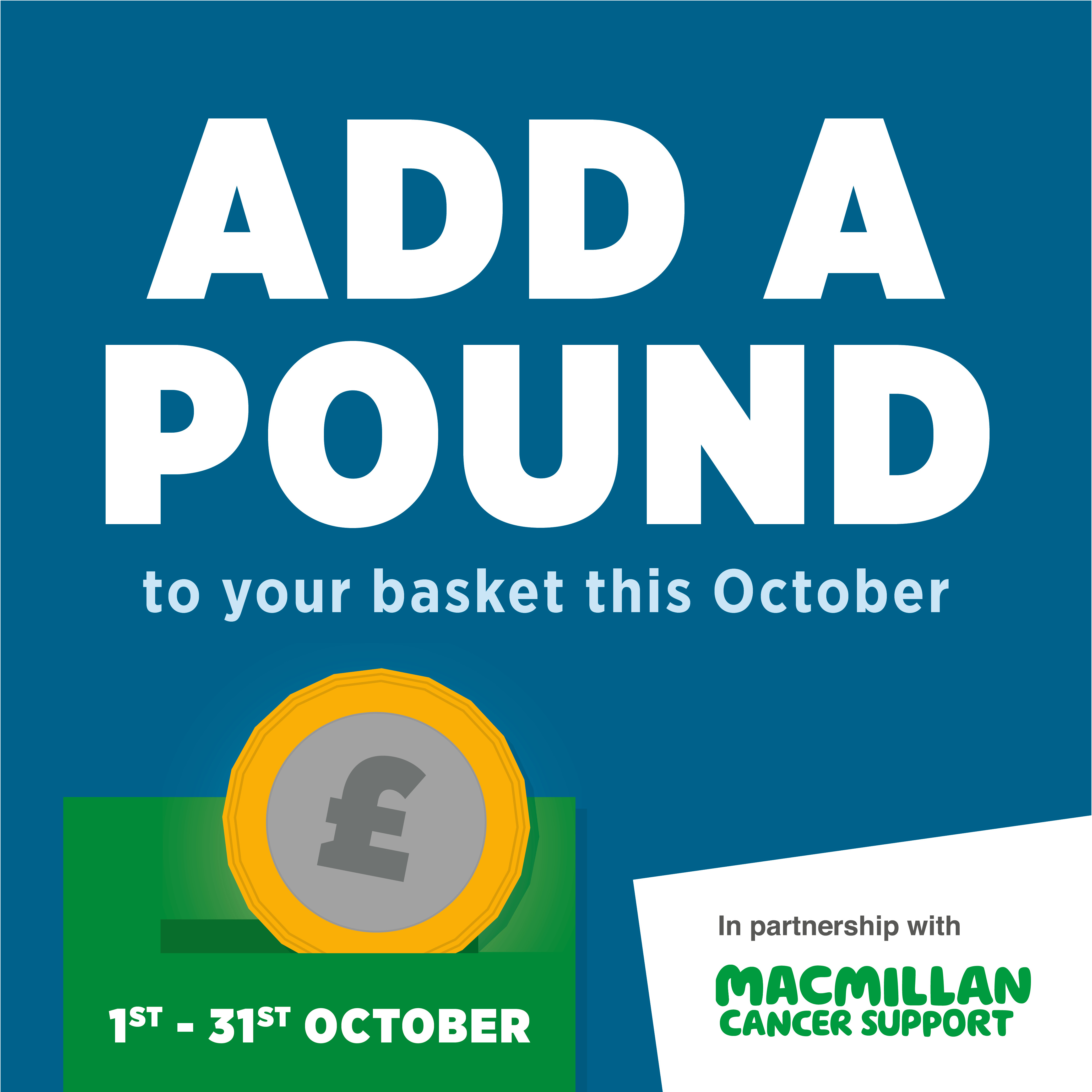 ADD A POUND FOR MACMILLAN THIS OCTOBER